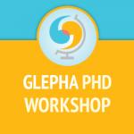GLEPHA PHD Workshop